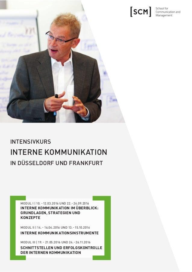 INTENSIVKURS INTERNE KOMMUNIKATION IN FRANKFURT UND DÜSSELDORF MODUL I | 10. -12.03.2016 UND 22.-24.09.2016 INTERNE KOMMUN...