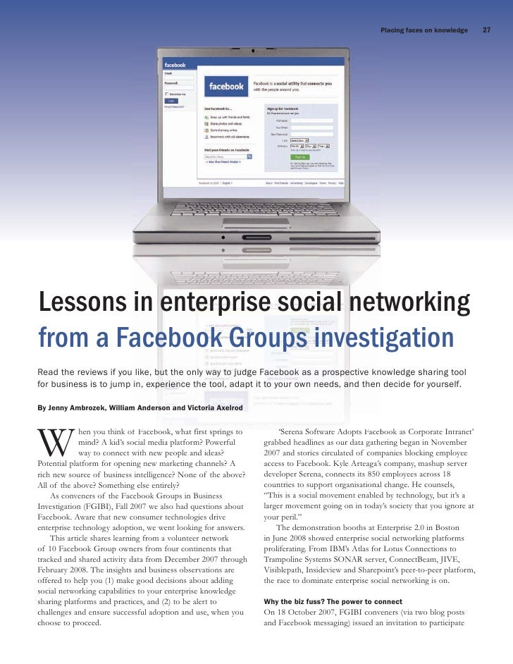 Placing faces on knowledge      27     Lessons in enterprise social networking from a Facebook Groups investigation Read t...