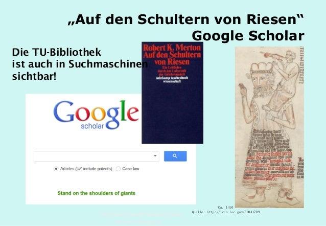 """Technische Universität Hamburg-Harburg www.tub.tu-harburg.de """"Auf den Schultern von Riesen"""" Google Scholar Ca. 1410 Quelle..."""