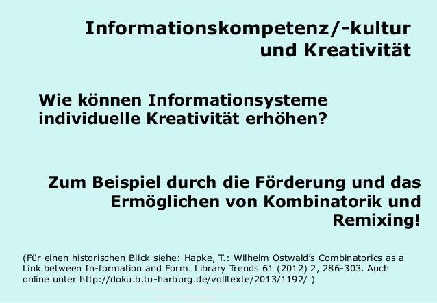 Technische Universität Hamburg-Harburg www.tub.tu-harburg.de Informationskompetenz/-kultur und Kreativität Wie können Info...