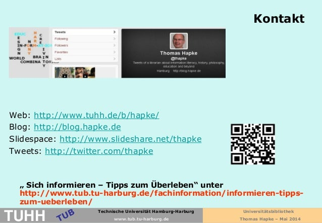 Technische Universität Hamburg-Harburg www.tub.tu-harburg.de Kontakt Thomas Hapke Web: http://www.tuhh.de/b/hapke/ Blog: h...