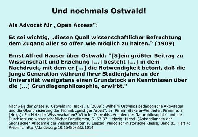 """Technische Universität Hamburg-Harburg www.tub.tu-harburg.de Und nochmals Ostwald! Als Advocat für """"Open Access"""": Es sei w..."""