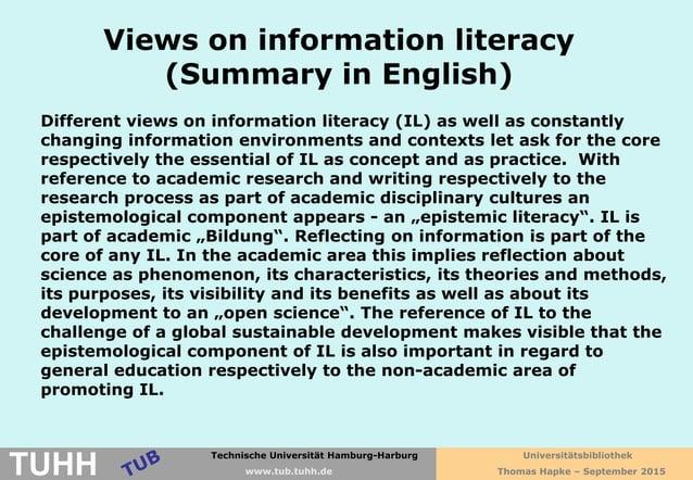 Technische Universität Hamburg-Harburg www.tub.tu-harburg.de Views on information literacy (Summary in English) Different ...