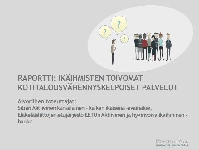 Aivoriihen toteuttajat: SitranAktiivinen kansalainen – kaiken ikäisenä –avainalue, Eläkeläisliittojen etujärjestö EETUnAkt...