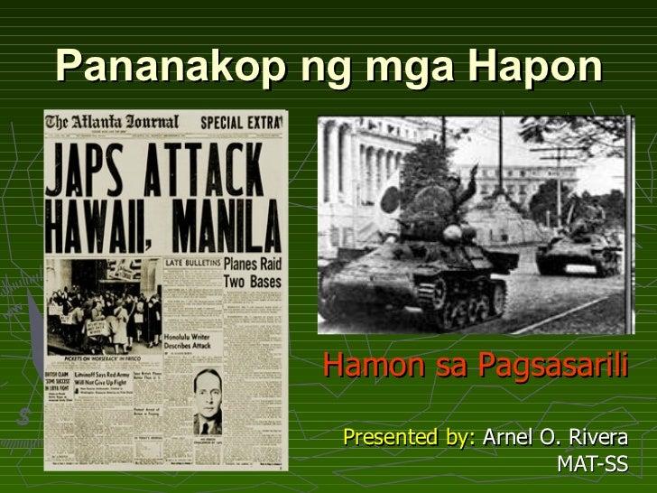 Pananakop ng mga Hapon Hamon sa Pagsasarili Presented by:  Arnel O. Rivera MAT-SS