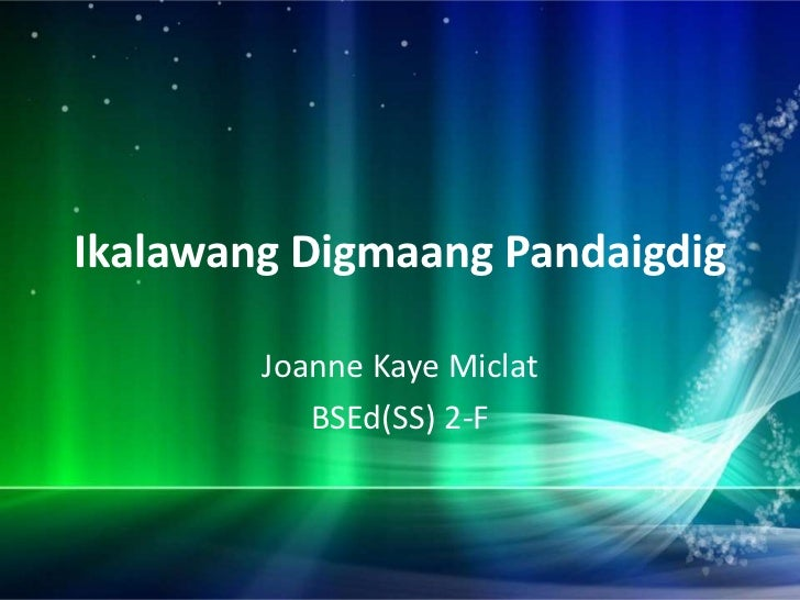 Ikalawang Digmaang Pandaigdig        Joanne Kaye Miclat           BSEd(SS) 2-F