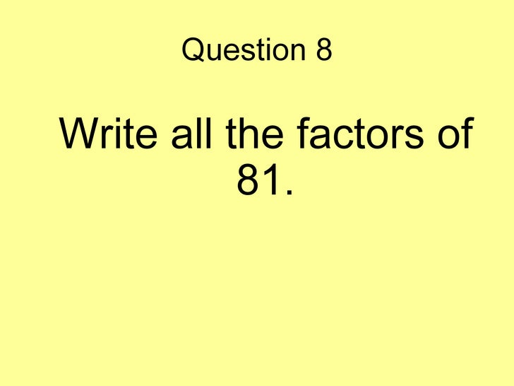 Ikan1 The prime factorization of a positive integer is a list of the integer's prime factors, together with their multiplicities; ikan1