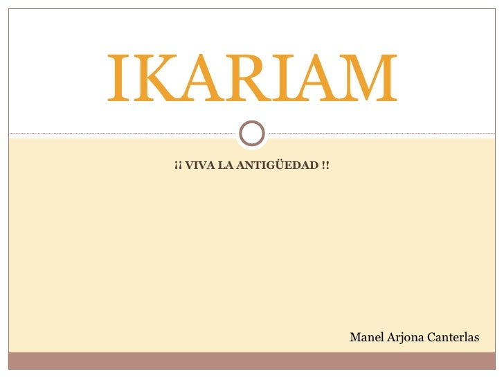 ¡¡ VIVA LA ANTIGÜEDAD !! IKARIAM Manel Arjona Canterlas
