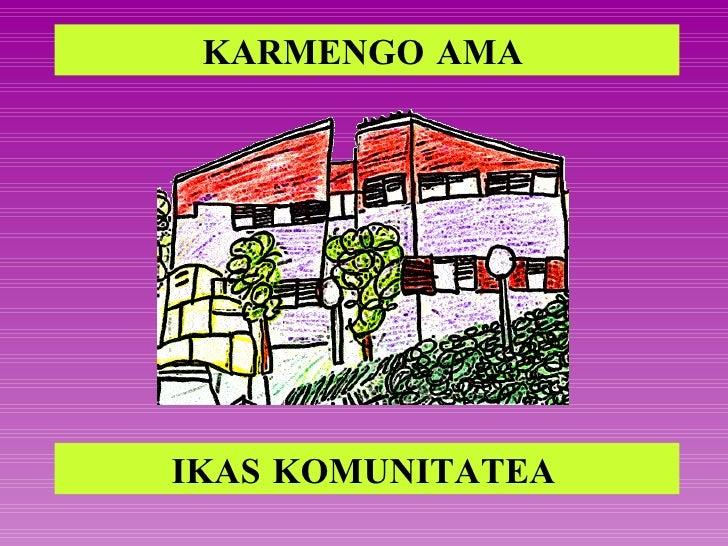 KARMENGO AMA   IKAS KOMUNITATEA