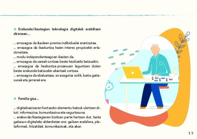 Erakunde/ikastegian teknologia digitalak erabiltzen direnean... … errazagoa da ikasleen premia indibidualei erantzutea. … ...