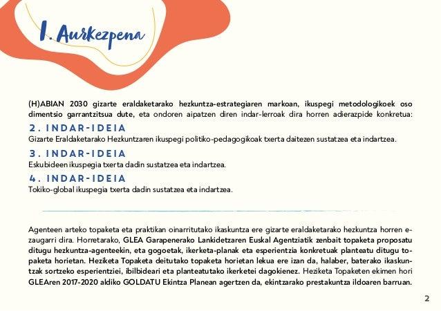 (H)ABIAN 2030 gizarte eraldaketarako hezkuntza-estrategiaren markoan, ikuspegi metodologikoek oso dimentsio garrantzitsua ...