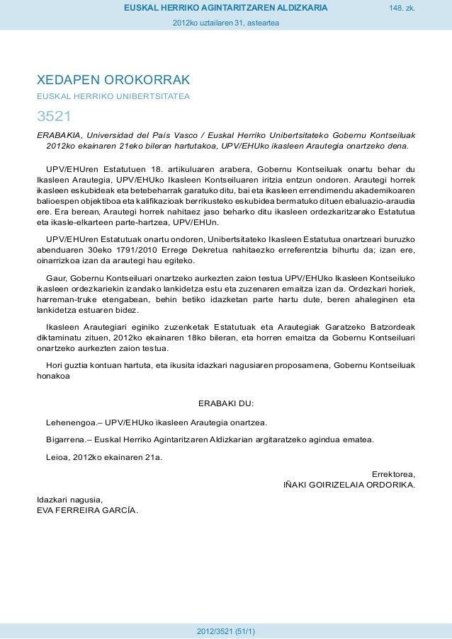 148. zk. 2012ko uztailaren 31, asteartea EUSKAL HERRIKO AGINTARITZAREN ALDIZKARIA 2012/3521 (51/1) XEDAPEN OROKORRAK EUSKA...