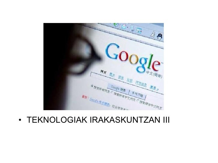 <ul><li>TEKNOLOGIAK IRAKASKUNTZAN III </li></ul>