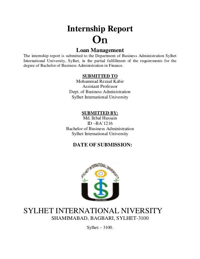 Internship Report On Loan Management The internship report is submitted to the Department of Business Administration Sylhe...