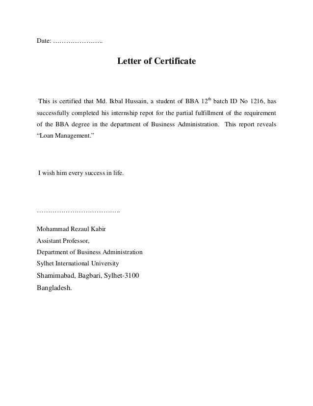 Date: ………………….. Letter of Certificate This is certified that Md. Ikbal Hussain, a student of BBA 12th batch ID No 1216, ha...