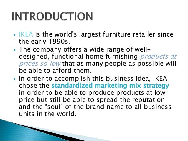 strategy implementation ikea Ikea is one of the largest furniture retail organizations in the world founded in 1943 by ingvar kamprad the privately held company employs over 147000 employees that offers ready-to-assemble furniture.