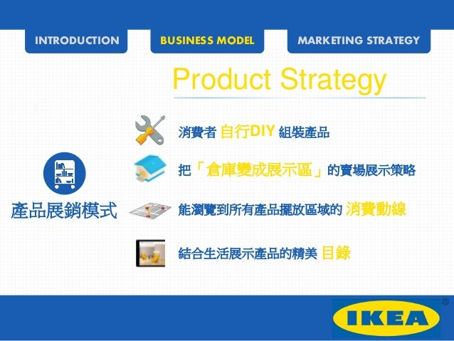 ikeas internalization strategy Analysis and conclusion: ikea bäckebol has a strong corporate culture but   processes of objective setting, strategy formulation and management control is a  process  the desired result must be effectively communicated and internalized.