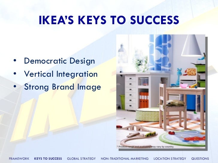 success of ikea Ikea's forward-thinking strategy made it the top furniture seller in the world it also changed retail forever, analyst warren shoulberg writes on industry website the robin report there is perhaps no other retailer on the planet that has moved its basic model into so many places with so much.