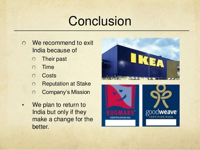ikeas global sourcing challenge indian rugs and child labor essay Ikea's global sourcing challenge: indian rugs and child labor company overview founded in 1943 by ingvar kamprad this option allows more expertise for intervention against child labor and avoids ikea to engage capital in a field related gcse child development essays child.