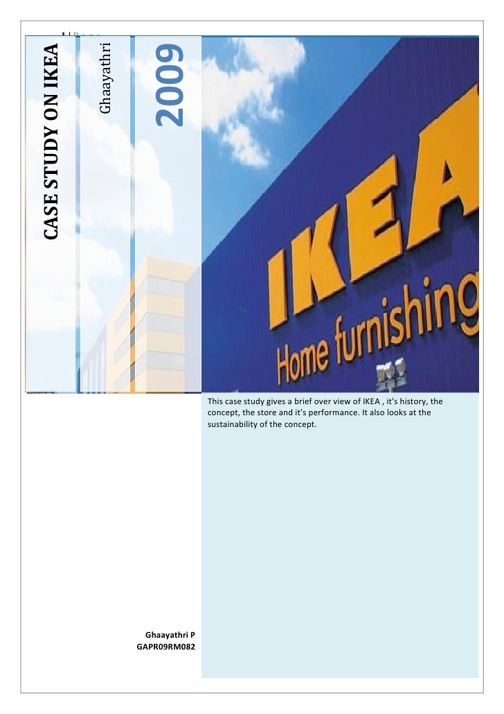1|Page                           Ghaayathri CASE STUDY ON IKEA                                           2009             ...