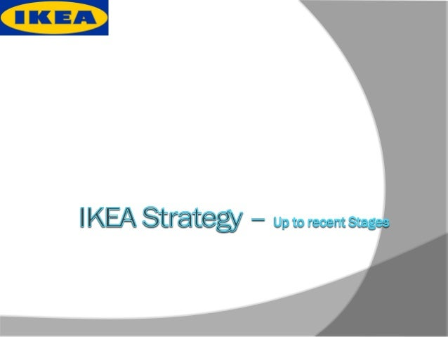 ikea technology strategies Ikea engages in woodwelding® technology ikea business we see that this enhances our collaboration and increases the performance of ikea as well as.