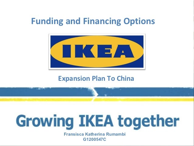 Funding and Financing Options      Expansion Plan To China       Fransisca Katherina Rumambi                G1200547C