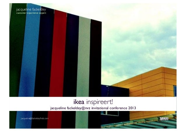 jacqueline fackeldey  customer experience expert  ikea inspireert! jacqueline fackeldey@nvz invitational conference 2013 j...