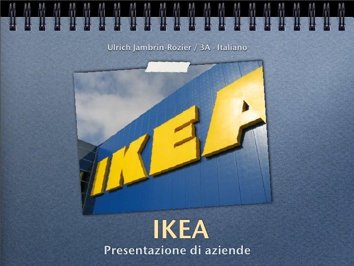 Ulrich Jambrin-Rozier / 3A - Italiano                IKEA Presentazione di aziende
