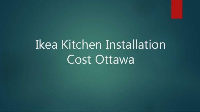 Ikea kitchen installation cost ottawa