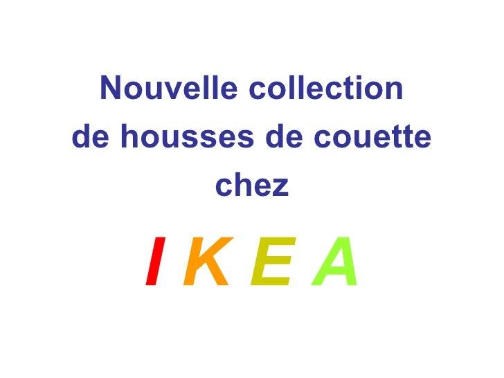 I   K   E   A Nouvelle collection de housses de couette chez