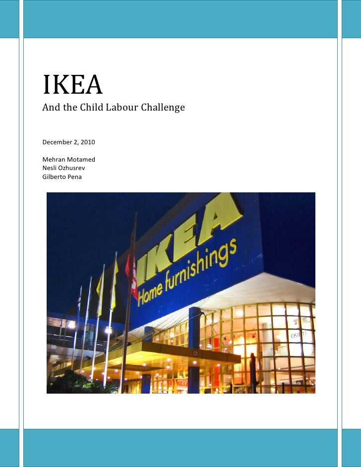 powerpoint ikea global sourcing rug and child labour It would be in ikea's best interest to force rangar exports to comply with the compliances which explicitly forbade the use of child labor in the factories since india is the biggest purchasing source for carpets and rugs.