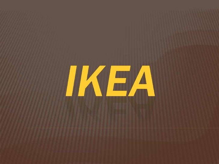 IKEA   IKEA was set up in Stockholm in 1943 by    Inguar Kamprad.