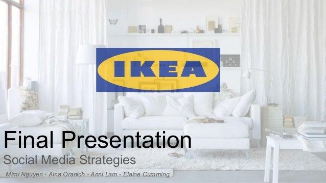 Final Presentation Social Media Strategies Mimi Nguyen - Aina Oranich - Anni Lam - Elaine Cumming
