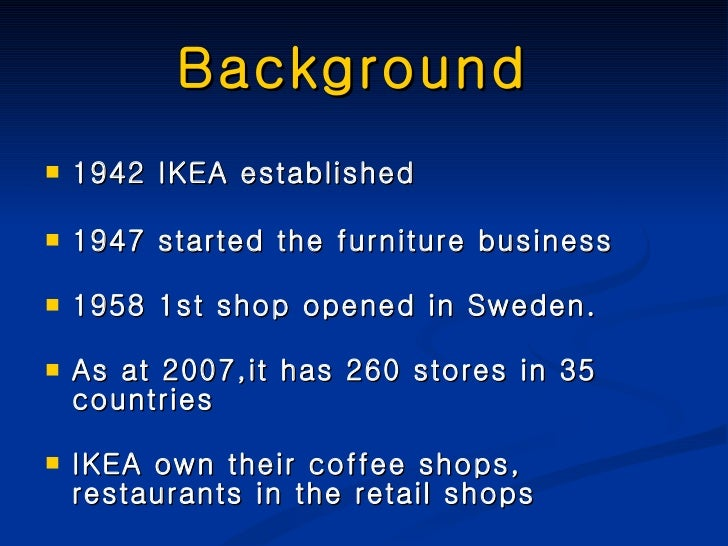 ikea essay international business Ikea`s strategic management 2011 may not be well received in international business ikea has realized that and taken actions.