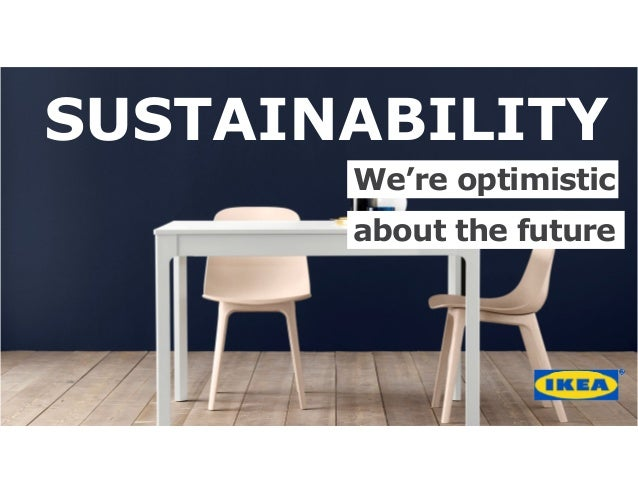 SUSTAINABILITY about the future We're optimistic