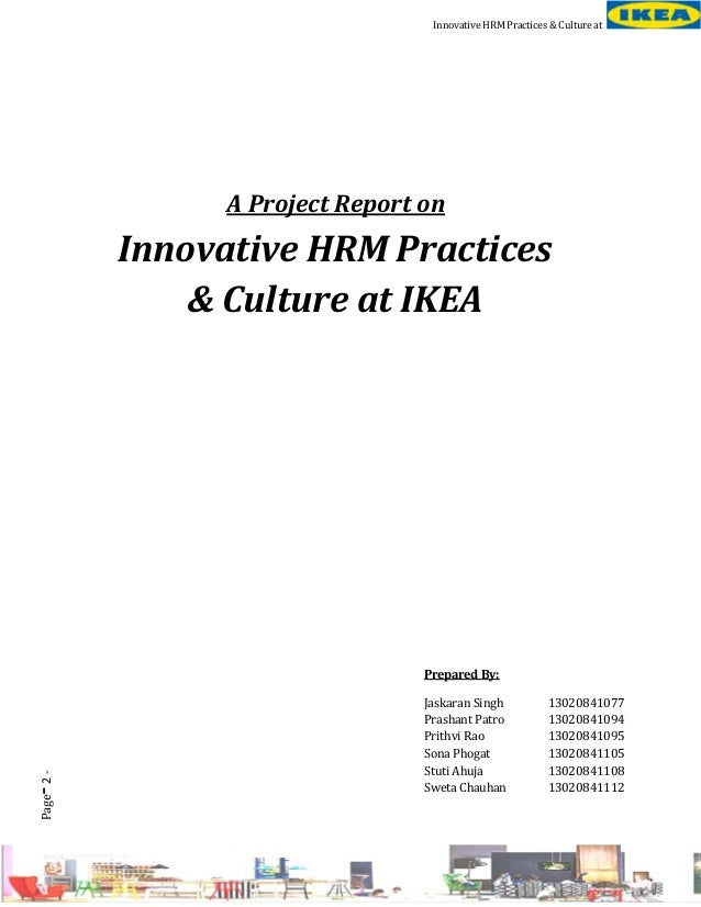 Innovative HRM Practices & Culture at  A Project Report on  Innovative HRM Practices & Culture at IKEA  -  Page 2 -  Prepa...