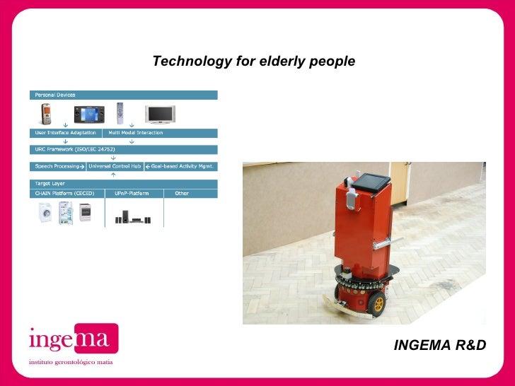 Technology for elderly people INGEMA R&D