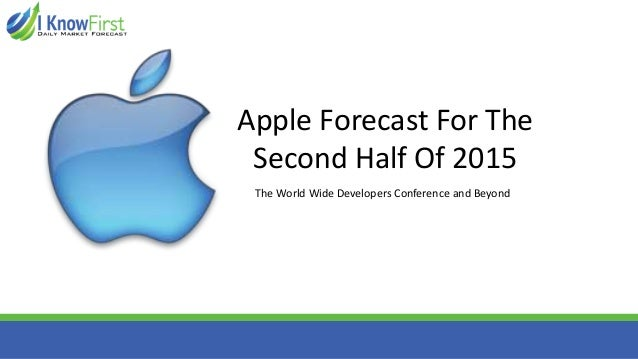 The World Wide Developers Conference and Beyond Apple Forecast For The Second Half Of 2015