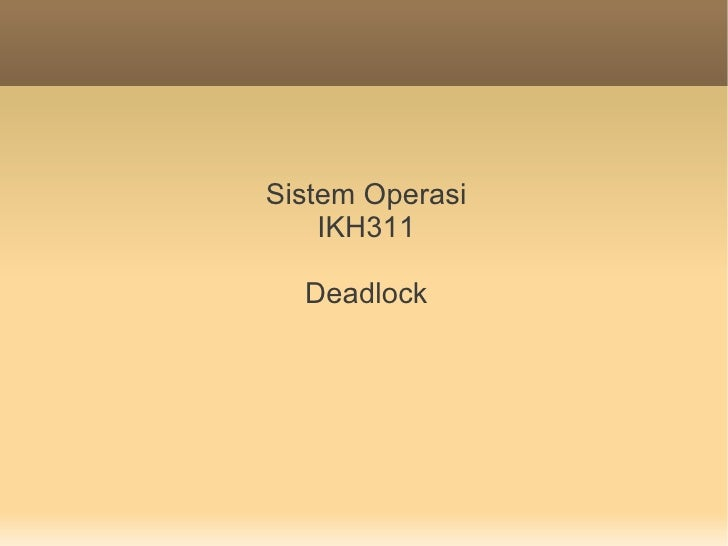 Sistem Operasi    IKH311  Deadlock