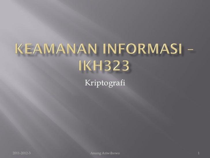 Kriptografi2011-2012-3    Anung Ariwibowo   1