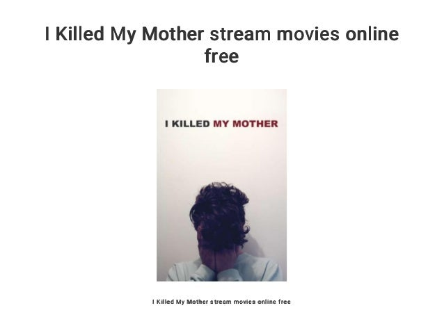 i killed my mother free online