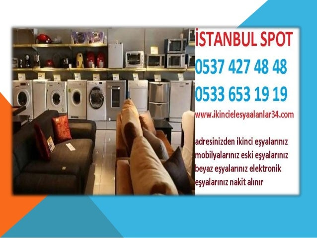 Başakşehir Ikinci El eşya Alanlar 0537 427 48 48, Başakşehir Eski Eşya Alınır 0537 427 48 48, Başakşehir Spotçu 0537 427 4...