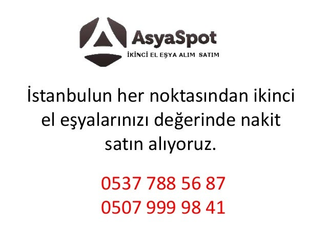 İstanbulun her noktasından ikinci el eşyalarınızı değerinde nakit satın alıyoruz. 0537 788 56 87 0507 999 98 41