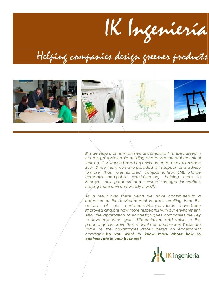 IK IngenieríaHelping companies design greener products           IK Ingeniería is an environmental consulting firm special...