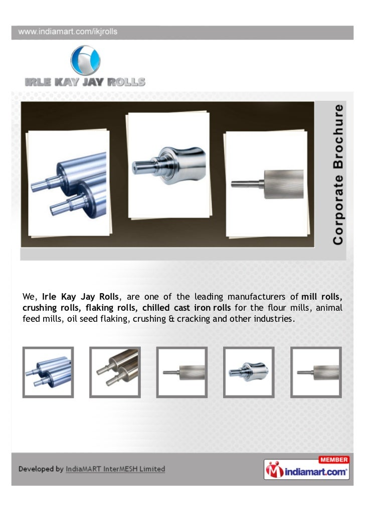 We, Irle Kay Jay Rolls, are one of the leading manufacturers of mill rolls,crushing rolls, flaking rolls, chilled cast iro...