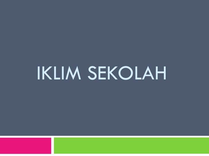 IKLIM SEKOLAH