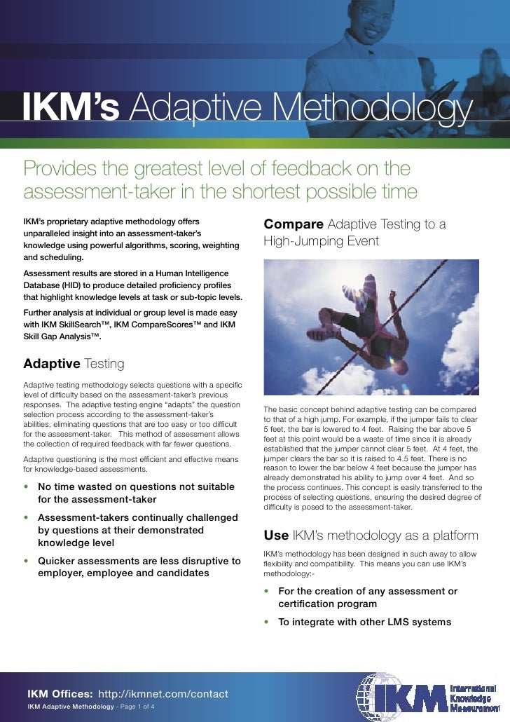 IKM's Adaptive Methodology Provides the greatest level of feedback on the assessment-taker in the shortest possible time I...