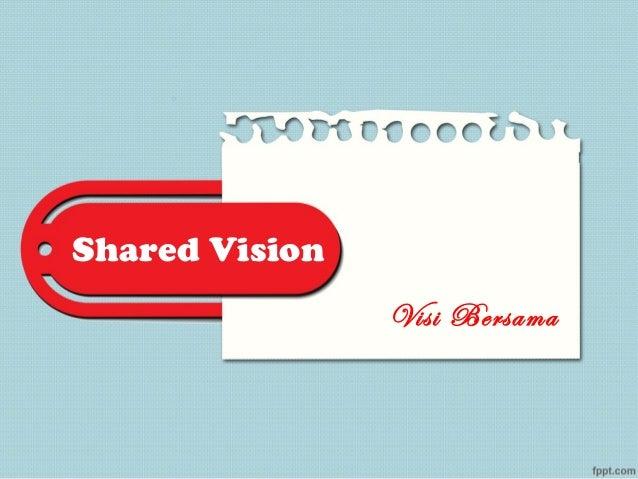 Shared Vision Visi Bersama