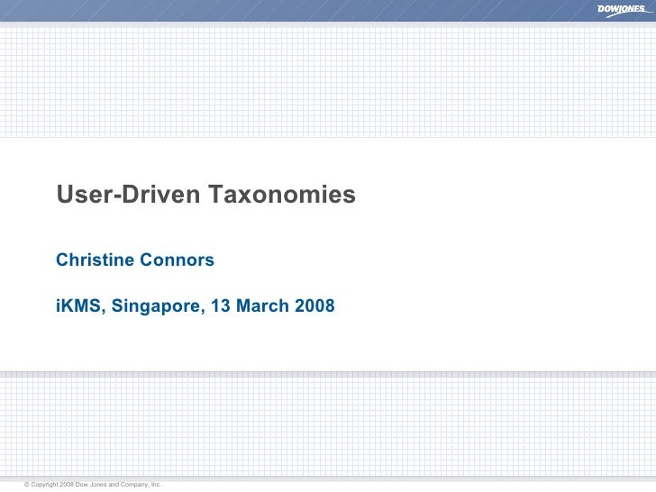 User-Driven Taxonomies Christine Connors iKMS, Singapore, 13 March 2008