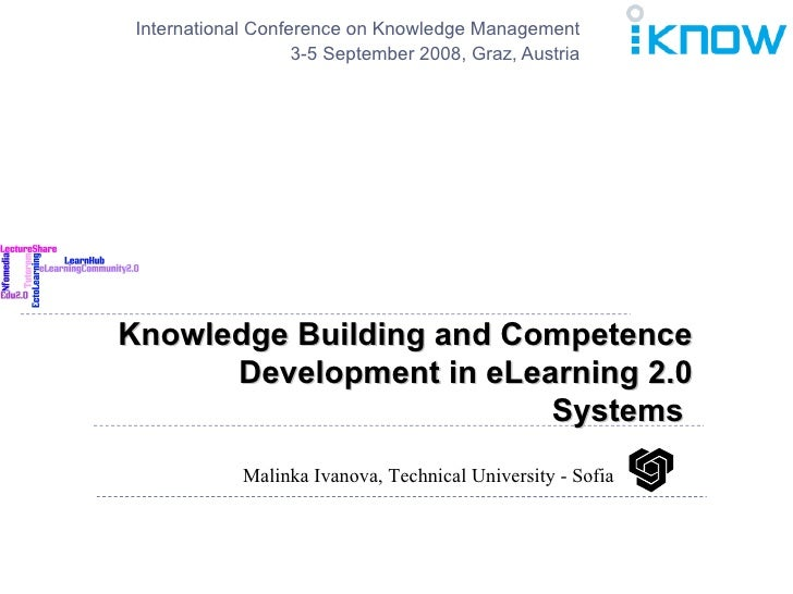 Knowledge Building and Competence Development in eLearning 2.0 Systems  International Conference on Knowledge Management 3...